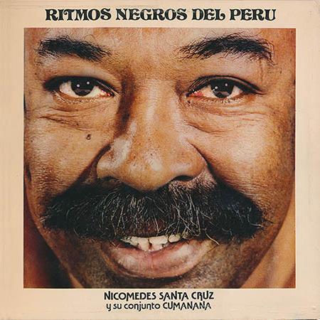 Le chanteur afro-péruvien Nocomedes Santa Cruz.