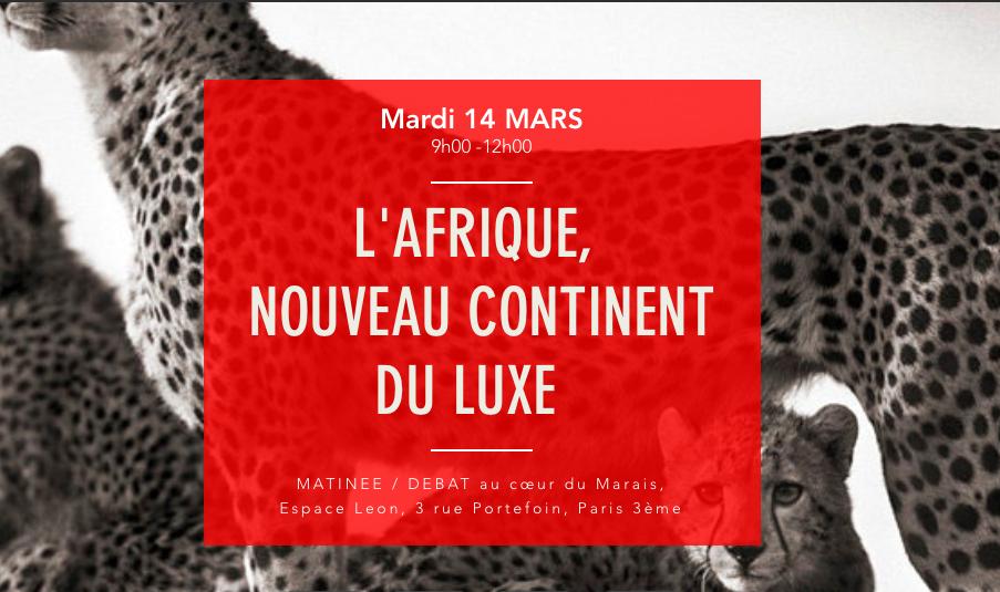 Informations Matinée débat - L'afrique nouveau continent du luxe